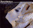 BANDADRIATICA - Maremoto - DVD + CD