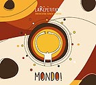 LA REPETITION Mondo !