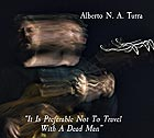 ALBERTO TURRA It Is Preferable Not To Travel With A Dead Man