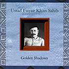 Ustad Faiyaz Khan Sahib Golden Shadows
