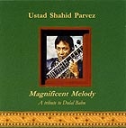 Ustad Shahid Parvez, Magnificent Melody