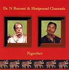 Hariprasad Chaurasia & Dr. N Ramani Together