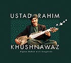 RAHIM KHUSHNAWAZ, Afghan Rubab with Songbirds