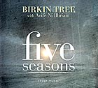 BIRKIN TREE, Five Seasons