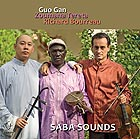 GUO GAN / RICHARD BOURREAU / ZOUMANA TERETA Saba Sounds