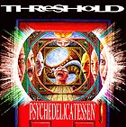 THRESHOLD Psychedelicatessen
