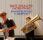 DAVE DOUGLAS BRASS ECSTASY United Front