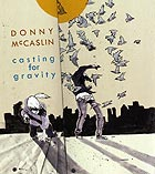 DONNY McCASLIN, Casting For Gravity