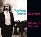 WOLFGANG DAUNER, Tribute To The Past
