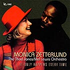 MONICA ZETTERLUND AND THE THAD JONES / MEL LEWIS ORCHESTRA, It Only Happens Every Time
