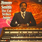 JIMMY SMITH, The Cat Strikes Again