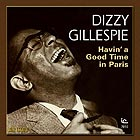 DIZZY GILLESPIE Havin' A Good Time in Paris