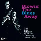 BOB WILBER QUINTET FEATURING CLARK TERRY Blowin The Blues Away