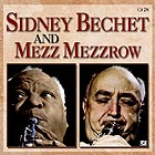 SIDNEY BECHET, And Mezz Mezzrow