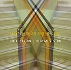 PHIL MINTON / VERYAN WESTON Ways For An Orchestra