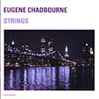 Eugene Chadbourne, Strings