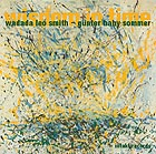 Wadada Leo Smith / GÜnter Baby Sommer Wisdom In Time