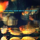 LUCAS NIGGLI ZOOM MEETS ARTE QUARTETT Crash Cruise