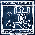 TOMMY MEIER, Root Down