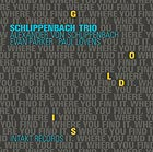 ALEXANDER VON SCHLIPPENBACH TRIO Gold Is Where You Find It