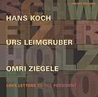 SCHWEIZER HOLZ TRIO Love Letter To The President