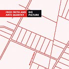 FRED FRITH / ARTE QUARTETT The Big Picture