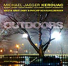 "MICHAEL JAEGER ""KEROUAC"" Outdoors"