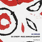CO STREIFF / RUSS JOHNSON QUARTET, In Circles