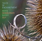 MAYA HOMBURGER / BARRY GUY Tales Of Enchantment