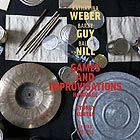 WEBER / GUY / NILL, Games And Improvisations