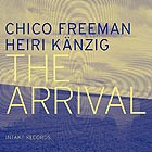 CHICO FREEMAN / HEIRI KÄNZIG, The Arrival