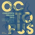 CHRISTOPH IRNIGER TRIO Octopus