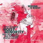 OMRI ZIEGELE NOISY MINORITY Wrong Is Right