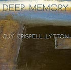 GUY / CRISPELL / LYTTON Deep Memory