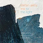 STEFAN AEBY TRIO, To The Light