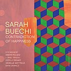 SARAH BUECHI Contradiction Of Happiness
