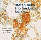 STEFAN AEBY TRIO, The London Concert