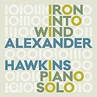 ALEXANDER HAWKINS Iron Into The Wind