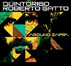 QUINTORIGO / ROBERTO GATTO Around Zappa