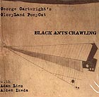 GEORGE CARTWRIGHT'S GLORYLAND PONYCAT Black Ants Crawling