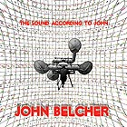 JOHN BELCHER, The Sound According to John
