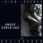 BRAINSTORM / CHICO FREEMAN Sweet Explosion