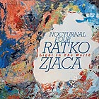 RATKO ZJACA & NOCTURNAL FOUR, Light In The World