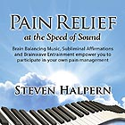 STEVEN HALPERN Pain Relief at the Speed of Sound