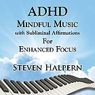 STEVEN HALPERN ADHD Mindful Music with Subliminal Affirmations for...