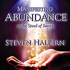 STEVEN HALPERN Manifesting Abundance at the Speed of Sound