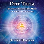 STEVEN HALPERN, Deep Theta : Brainwave  Entrainment For Meditation