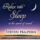 STEVEN HALPERN Relax into Sleep at the Speed of Sound