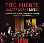 MANHATTAN SCHOOL OF MUSIC AFRO-CUBAN JAZZ ORCHESTRA Tito Puente Masterworks Live !!!