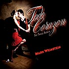 MARK WEINSTEIN Todo Corazon : The Tango Album